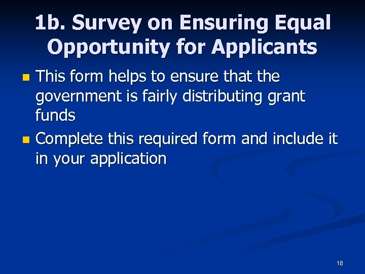 1 b. Survey on Ensuring Equal Opportunity for Applicants This form helps to ensure