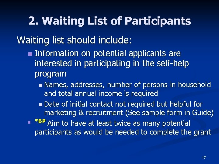 2. Waiting List of Participants Waiting list should include: n Information on potential applicants