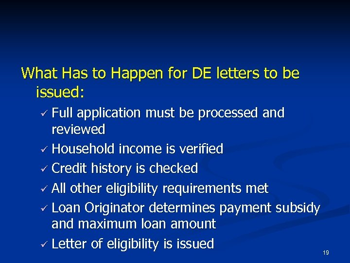 What Has to Happen for DE letters to be issued: ü Full application must