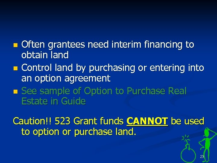 n n n Often grantees need interim financing to obtain land Control land by