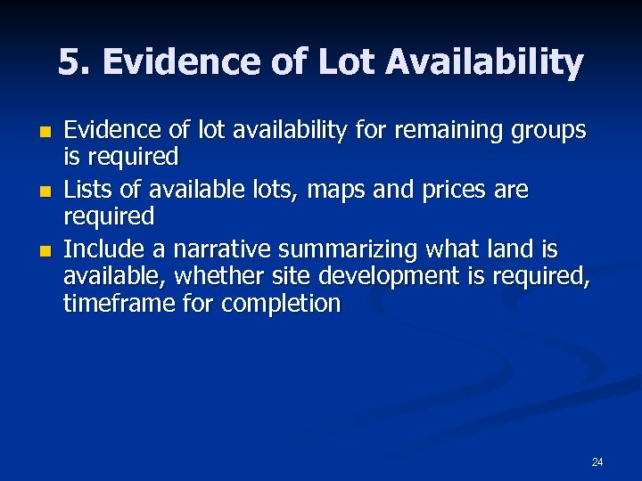 5. Evidence of Lot Availability n n n Evidence of lot availability for remaining