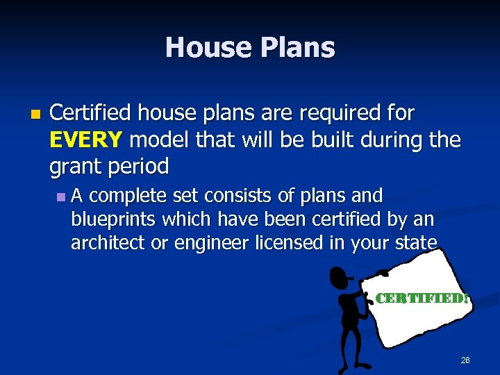 House Plans n Certified house plans are required for EVERY model that will be