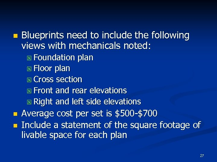 n Blueprints need to include the following views with mechanicals noted: Q Foundation plan