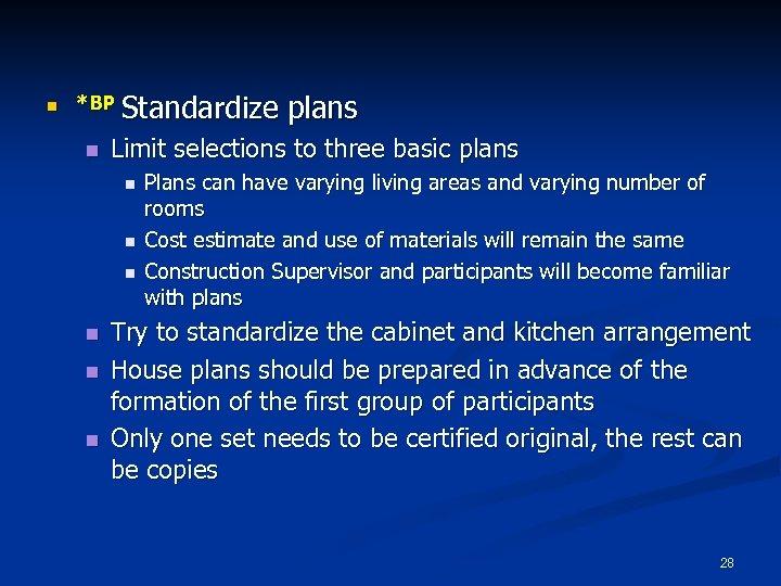 n *BP Standardize n Limit selections to three basic plans n n n plans