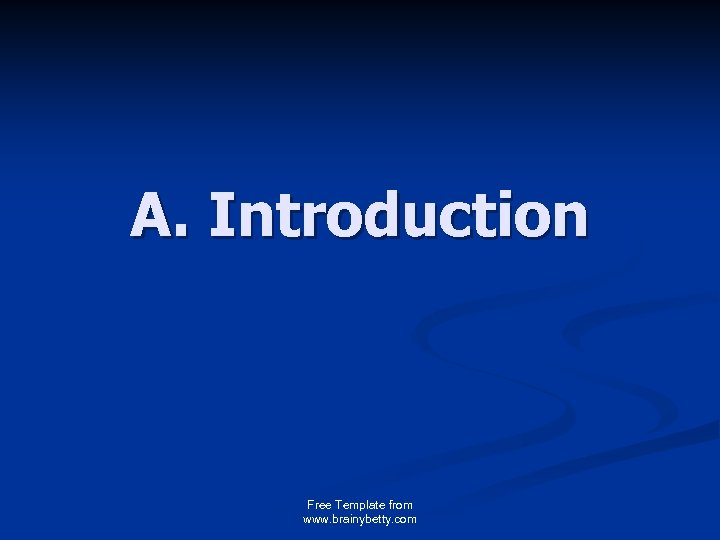 A. Introduction Free Template from www. brainybetty. com