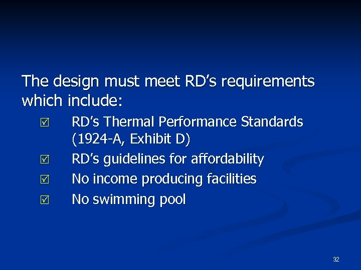 The design must meet RD's requirements which include: R R RD's Thermal Performance Standards