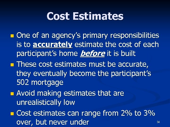 Cost Estimates One of an agency's primary responsibilities is to accurately estimate the cost