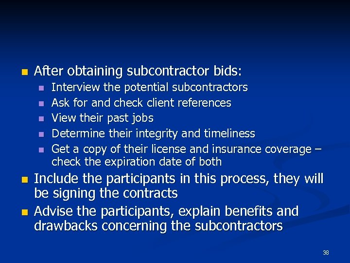 n After obtaining subcontractor bids: n n n n Interview the potential subcontractors Ask