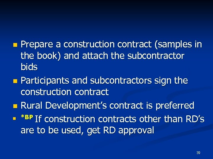 Prepare a construction contract (samples in the book) and attach the subcontractor bids n