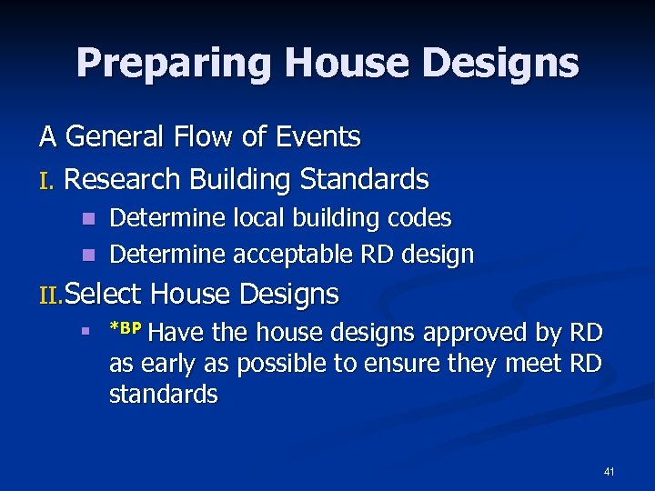 Preparing House Designs A General Flow of Events I. Research Building Standards Determine local