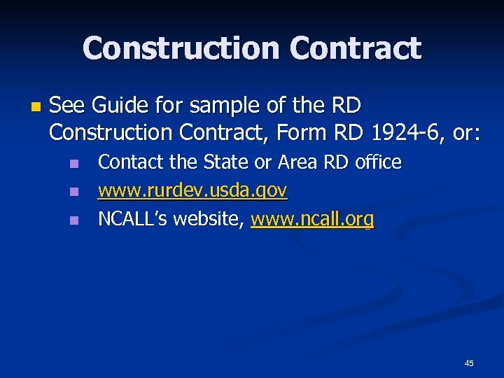 Construction Contract n See Guide for sample of the RD Construction Contract, Form RD