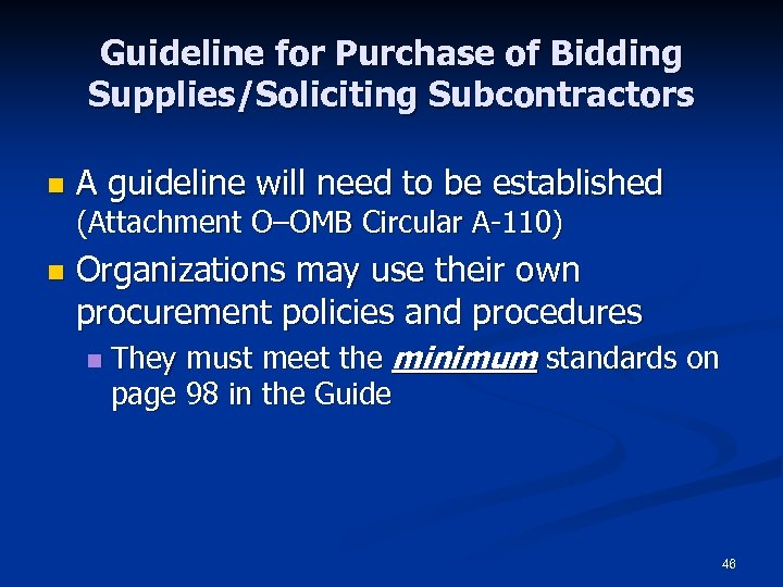 Guideline for Purchase of Bidding Supplies/Soliciting Subcontractors n A guideline will need to be