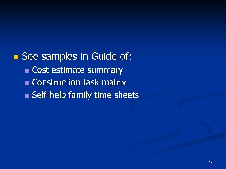 n See samples in Guide of: Cost estimate summary n Construction task matrix n