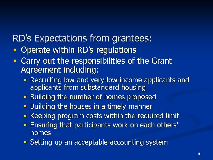 RD's Expectations from grantees: § Operate within RD's regulations § Carry out the responsibilities