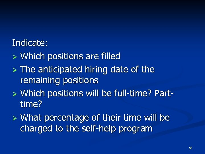 Indicate: Ø Which positions are filled Ø The anticipated hiring date of the remaining