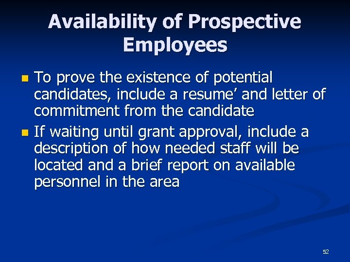 Availability of Prospective Employees To prove the existence of potential candidates, include a resume'