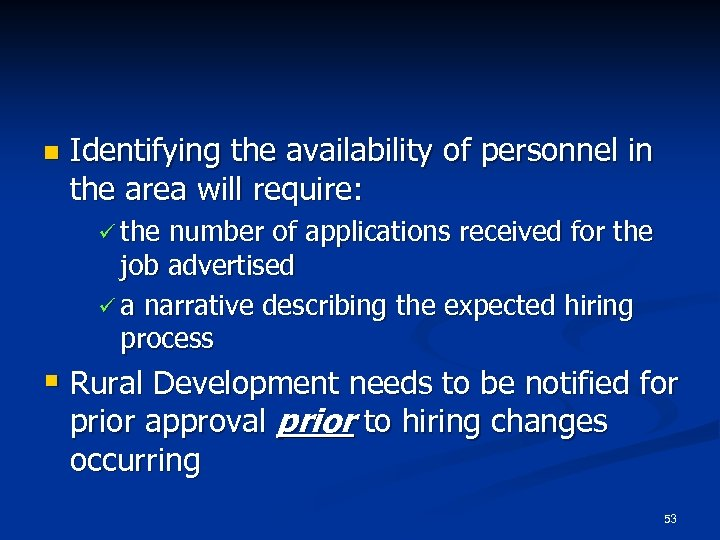 n Identifying the availability of personnel in the area will require: ü the number