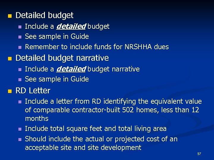 n Detailed budget narrative n n n Include a detailed budget See sample in
