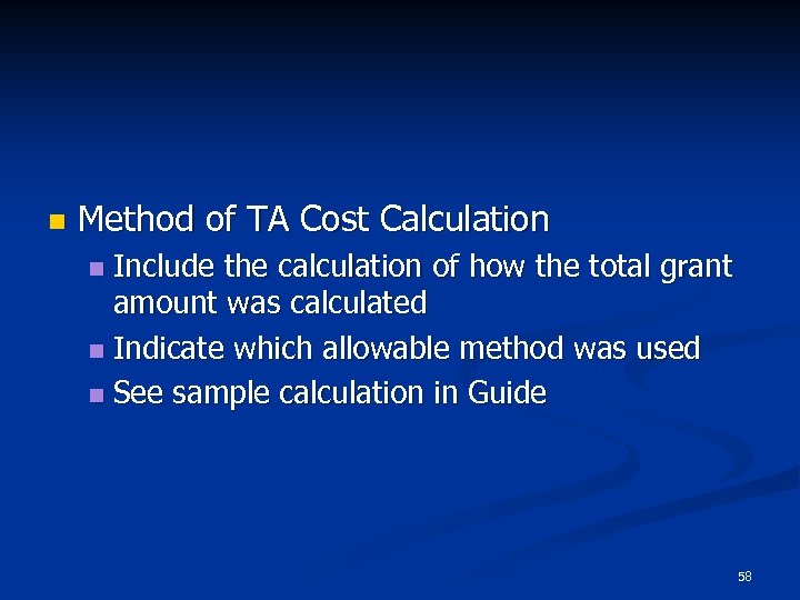 n Method of TA Cost Calculation Include the calculation of how the total grant