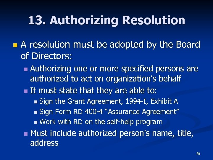 13. Authorizing Resolution n A resolution must be adopted by the Board of Directors: