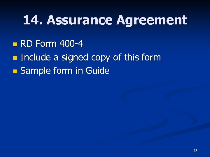 14. Assurance Agreement RD Form 400 -4 n Include a signed copy of this