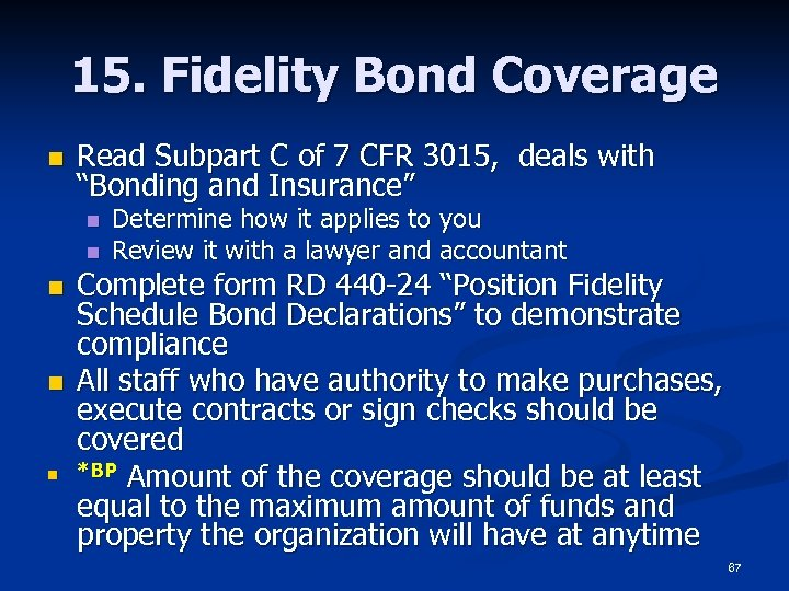 15. Fidelity Bond Coverage n Read Subpart C of 7 CFR 3015, deals with
