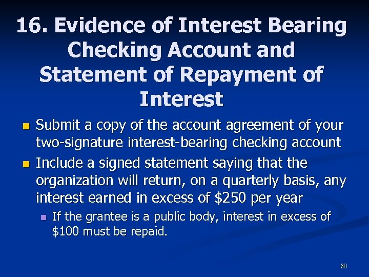 16. Evidence of Interest Bearing Checking Account and Statement of Repayment of Interest n