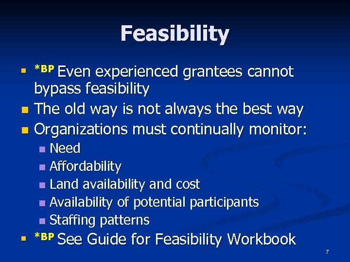 Feasibility experienced grantees cannot bypass feasibility n The old way is not always the