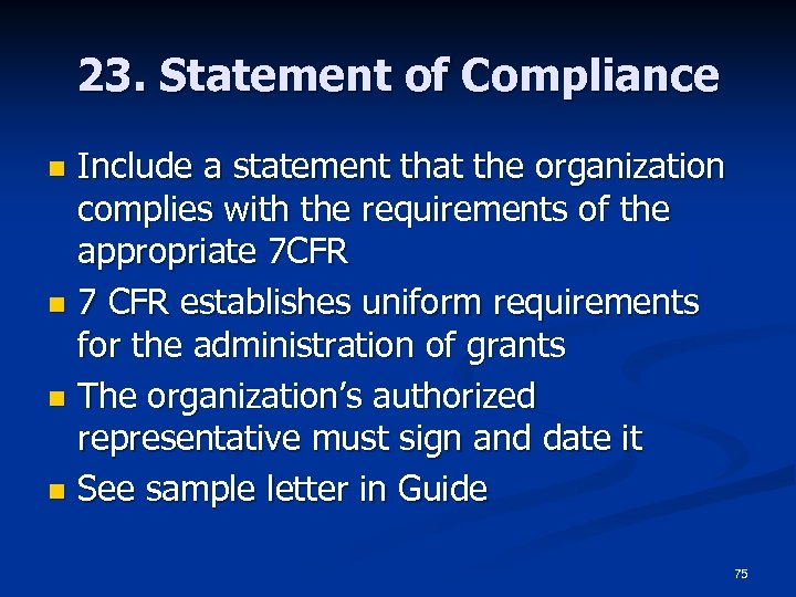 23. Statement of Compliance Include a statement that the organization complies with the requirements