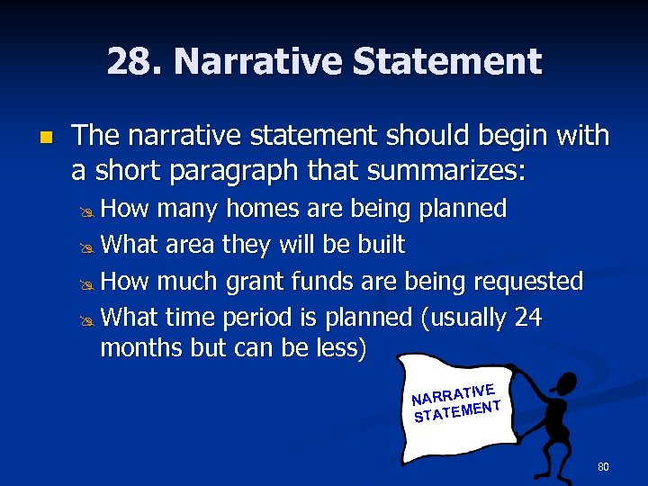 28. Narrative Statement n The narrative statement should begin with a short paragraph that