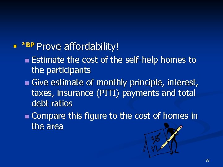 n *BP Prove affordability! Estimate the cost of the self-help homes to the participants
