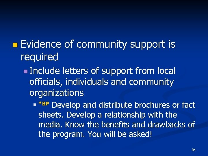 n Evidence required of community support is n Include letters of support from local