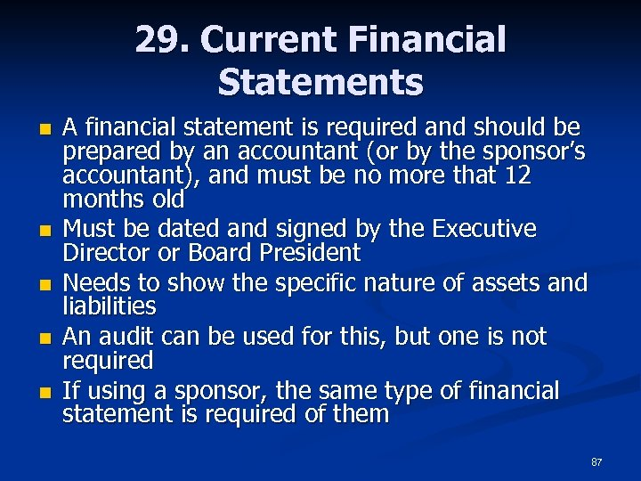 29. Current Financial Statements n n n A financial statement is required and should