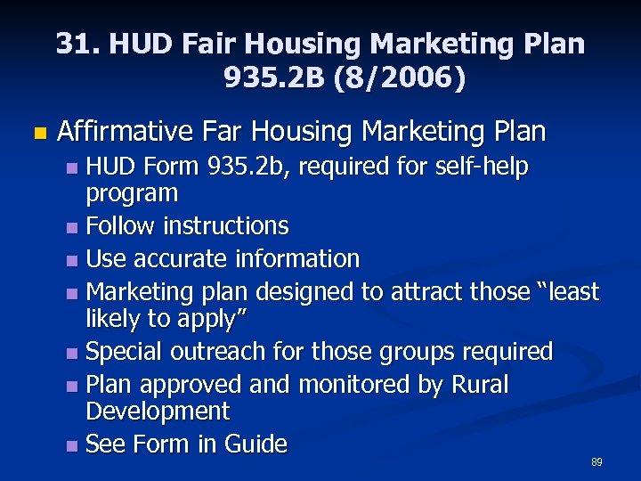 31. HUD Fair Housing Marketing Plan 935. 2 B (8/2006) n Affirmative Far Housing