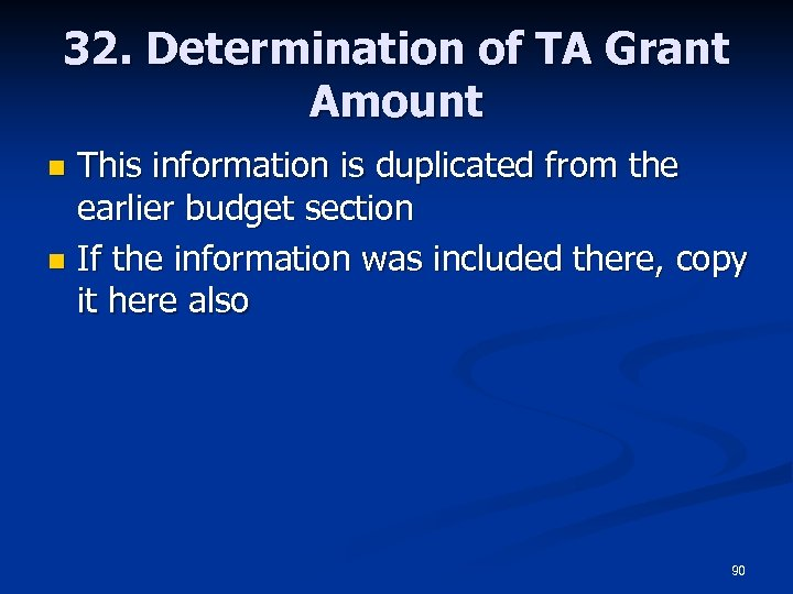 32. Determination of TA Grant Amount This information is duplicated from the earlier budget