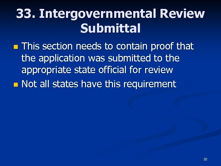 33. Intergovernmental Review Submittal This section needs to contain proof that the application was