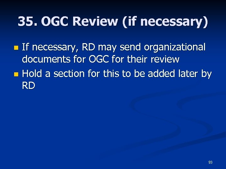 35. OGC Review (if necessary) If necessary, RD may send organizational documents for OGC