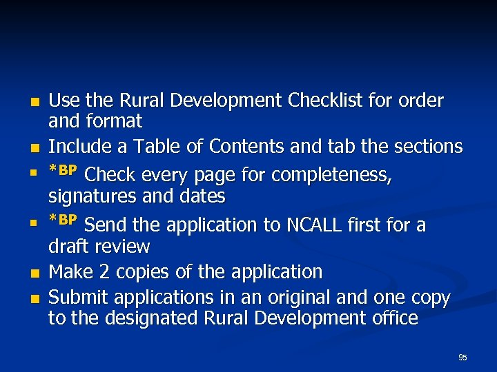 n n n Use the Rural Development Checklist for order and format Include a