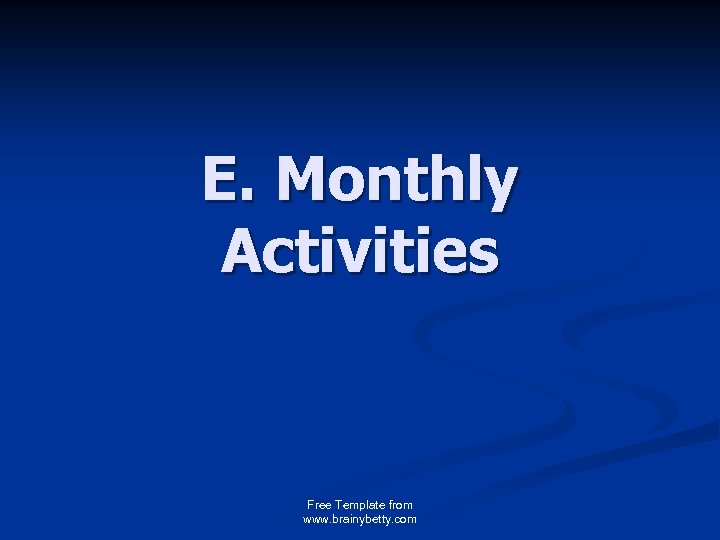 E. Monthly Activities Free Template from www. brainybetty. com