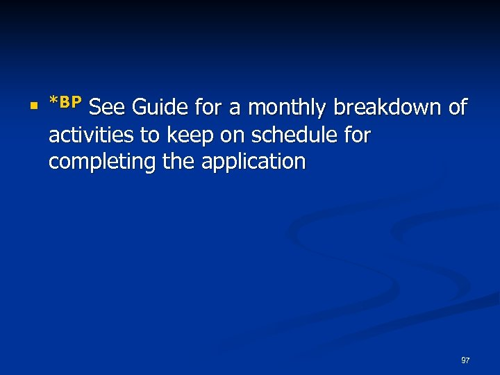 n *BP See Guide for a monthly breakdown of activities to keep on schedule