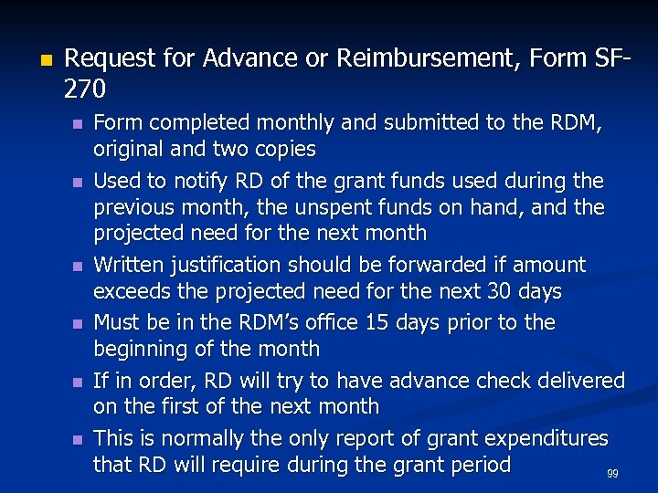 n Request for Advance or Reimbursement, Form SF 270 n n n Form completed