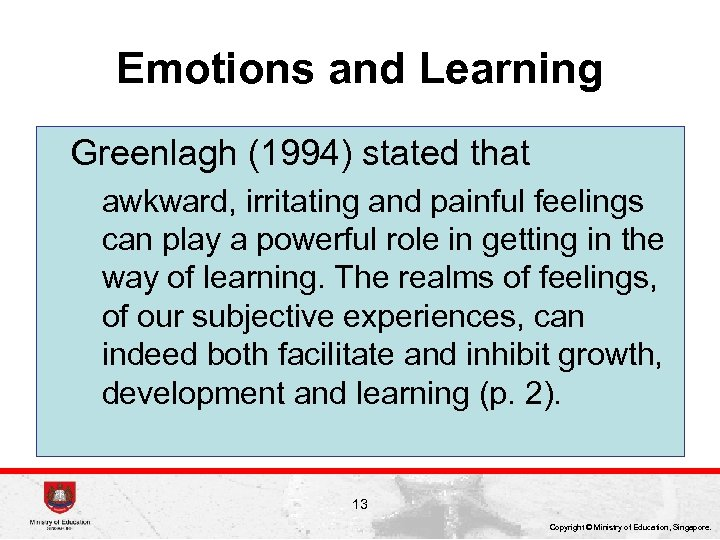 Emotions and Learning Greenlagh (1994) stated that awkward, irritating and painful feelings can play