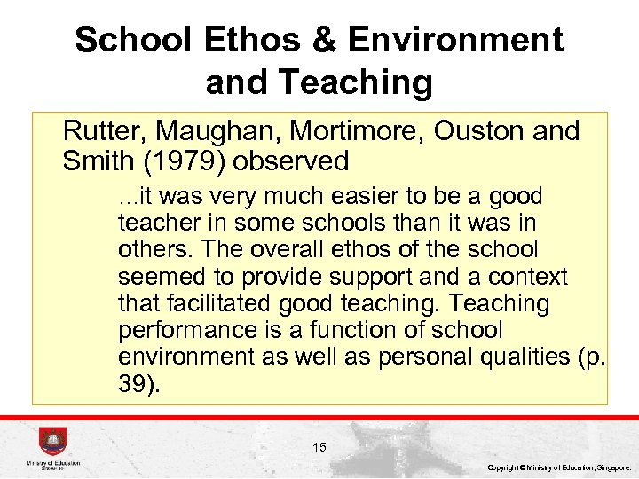 School Ethos & Environment and Teaching Rutter, Maughan, Mortimore, Ouston and Smith (1979) observed