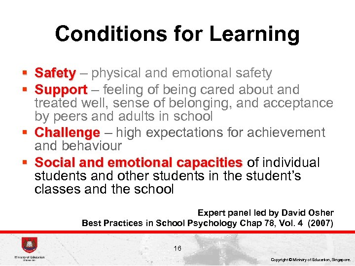 Conditions for Learning § Safety – physical and emotional safety § Support – feeling