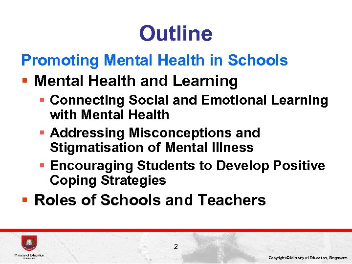 Outline Promoting Mental Health in Schools § Mental Health and Learning § Connecting Social