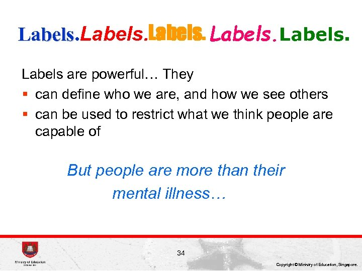 Labels. Labels are powerful… They § can define who we are, and how we