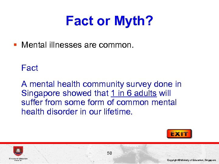 Fact or Myth? § Mental illnesses are common. Fact A mental health community survey