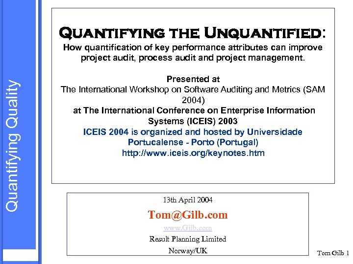 Quantifying the Unquantified: Quantifying Quality How quantification of key performance attributes can improve project