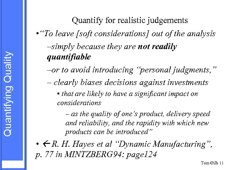 "Quantifying Quality Quantify for realistic judgements • ""To leave [soft considerations] out of the"