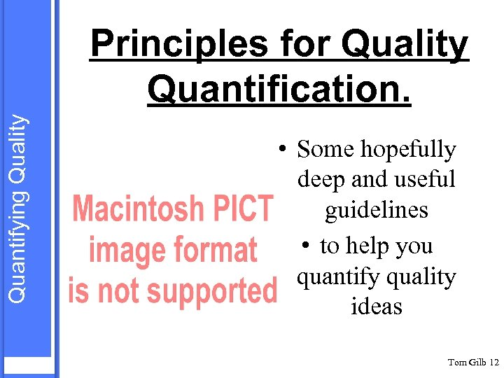 Quantifying Quality Principles for Quality Quantification. • Some hopefully deep and useful guidelines •